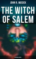 John R. Musick: The Witch of Salem (Historical Novel)