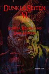Dunkle Seiten VI - Horror, Phantastik und Dark-Fantasy