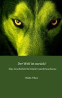 Malte Tibes: Der Wolf ist zurück!