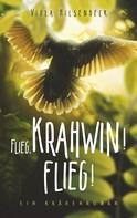 Viola Hilsenbeck: Flieg, Krahwin! Flieg!