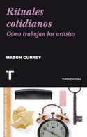 Mason Currey: Rituales cotidianos