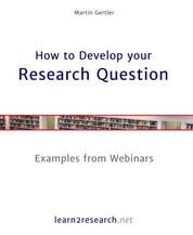 How to Develop your Research Question - Examples from Webinars