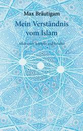 Mein Verständnis vom Islam - Allah unser Schöpfer und Erhalter