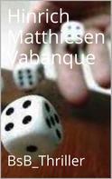 Hinrich Matthiesen: Vabanque
