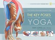 The Key Poses of Yoga - Scientific Keys, Volume II