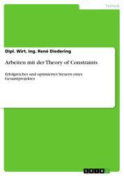 Arbeiten mit der Theory of Constraints - Erfolgreiches und optimiertes Steuern eines Gesamtprojektes