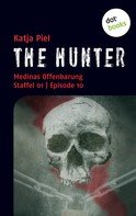 Katja Piel: THE HUNTER: Medinas Offenbarung