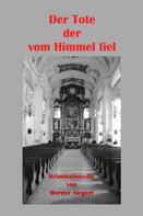 Werner Siegert: Der Tote, der vom Himmel fiel