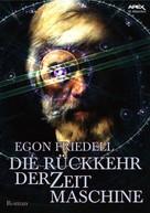 Egon Friedell: DIE RÜCKKEHR DER ZEITMASCHINE ★★★★