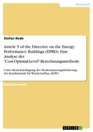 """Stefan Rode: Article 5 of the Directive on the Energy Performance Buildings (EPBD). Eine Analyse der """"Cost-Optimal-Level""""-Berechnungsmethode"""