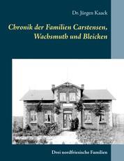 Chronik der Familien Carstensen, Wachsmuth und Bleicken - Drei nordfriesische Familien