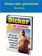 Steve Grilleks: Dicker aber glücklicher ★