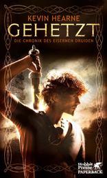 Gehetzt - Die Chronik des Eisernen Druiden 1
