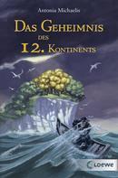 Antonia Michaelis: Das Geheimnis des 12. Kontinents ★★★★