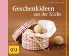 Nicole Stich: Geschenkideen aus der Küche ★★★