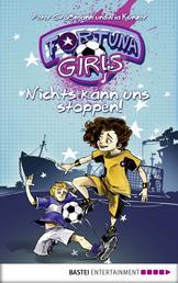 Fortuna Girls - Nichts kann uns stoppen! - Band 2