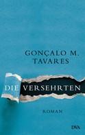 Goncalo M. Tavares: Die Versehrten ★★★★★