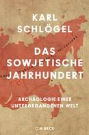 Karl Schlögel: Das sowjetische Jahrhundert ★★★★