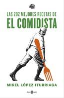 Mikel López Iturriaga: Las 202 mejores recetas de El Comidista
