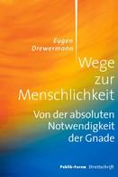 Eugen Drewermann: Wege zur Menschlichkeit ★★★★★