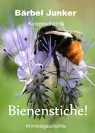 Bärbel Junker: Bienenstiche!
