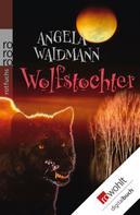 Angela Waidmann: Wolfstochter ★★★★