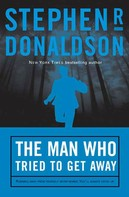 Stephen R. Donaldson: The Man Who Tried to Get Away