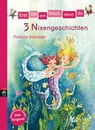 Patricia Schröder: Erst ich ein Stück, dann du - 3 Nixengeschichten ★★★★