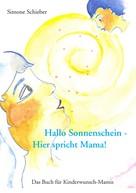 Simone Schieber: Hallo Sonnenschein - Hier spricht Mama! ★★★★