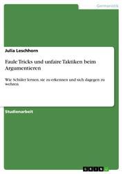 Faule Tricks und unfaire Taktiken beim Argumentieren - Wie Schüler lernen, sie zu erkennen und sich dagegen zu wehren