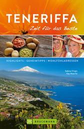 Bruckmann Reiseführer Teneriffa: Zeit für das Beste - Highlights, Geheimtipps, Wohlfühladressen