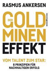 Der Goldminen-Effekt - Vom Talent zum Star: 8 Prinzipien für nachhaltigen Erfolg