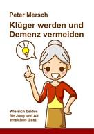 Peter Mersch: Klüger werden und Demenz vermeiden ★★★