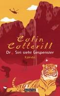 Colin Cotterill: Dr. Siri sieht Gespenster ★★★★