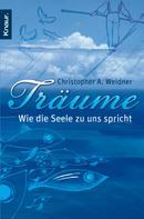 Christopher A. Weidner: Träume - Wie die Seele zu uns spricht ★★★