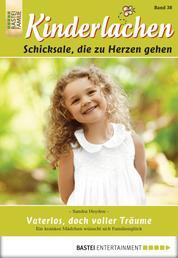 Kinderlachen - Folge 038 - Vaterlos, doch voller Träume