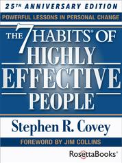 The 7 Habits of Highly Effective People - Powerful Lessons in Personal Change (25th Anniversary Edition)