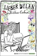 Siobhan Curham: Lieber Dylan