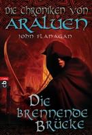 John Flanagan: Die Chroniken von Araluen - Die brennende Brücke ★★★★★