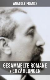Gesammelte Romane & Erzählungen von Anatole France