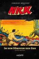 Achim Mehnert: Nick 3: In den Sümpfen der Ork