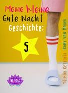 Romy van Mader: Meine kleine Gute Nacht Geschichte: 5
