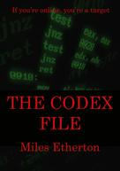 Miles Etherton: The Codex File