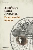 António Lobo Antunes: En el culo del mundo