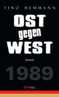 Tino Hemmann: OST gegen WEST