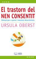 Ursula Oberst: El trastorn del nen consentit