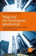 Harald Welzer: Wege aus der Wachstumsgesellschaft ★★★★