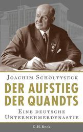 Der Aufstieg der Quandts - Eine deutsche Unternehmerdynastie
