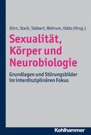 Aglaja Valentina Stirn: Sexualität, Körper und Neurobiologie