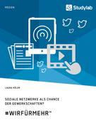 """Laura Höler: Soziale Netzwerke als Chance der Gewerkschaften? #WirFürMehr"""""""